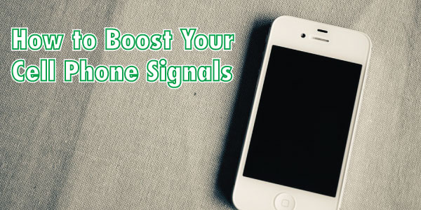 Easy And Effective Tips To Boost Your Cell Phone Signal